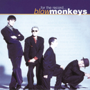 For The Record - The Best Of/The Blow Monkeys