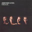 Nexus.../Another Level
