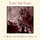 Raoul and The Kings of Spain/Tears for Fears