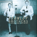 The Complete Columbia Stanley Brothers/The Stanley Brothers