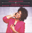 """Love Come Down: The Best of Evelyn """"Champagne"""" King/Evelyn """"Champagne"""" King"""