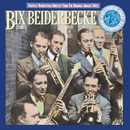 Bix Beiderbecke, Volume I: Singin' The Blues/Bix Beiderbecke