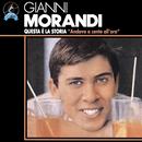 Questa E La Storia: Andavo A Cento All'ora/Gianni Morandi