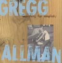 Searching For Simplicity/Gregg Allman