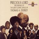 Precious Lord Recordings Of The Great Gospel Songs Of Thomas A. Dorsey/Thomas A. Dorsey