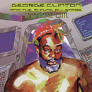 T.A.P.O.A.F.O.M.(The Awesome Power of A Fully- Operational Mothership)/George Clinton & The P-Funk All Stars
