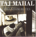 Phantom Blues/Taj Mahal