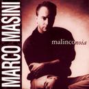 Malinconoia/Marco Masini