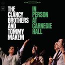 In Person At Carnegie Hall/The Clancy Brothers with Tommy Makem