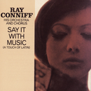 Say It With Music/Ray Conniff & His Orchestra & Chorus