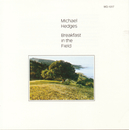 Breakfast In The Field/Michael Hedges