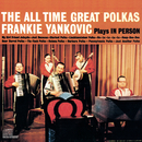 Plays In Person The All Time Great Polkas/Frankie Yankovic