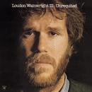 Unrequited/Loudon Wainwright III