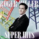 Super Hits/Roger Miller