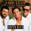 Larry Gatlin & The Gatlin Brothers / Super Hits/Larry Gatlin & The Gatlin Brothers
