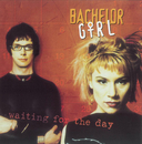 Waiting For The Day/Bachelor Girl