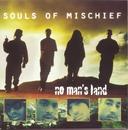 No Man's Land/Souls Of Mischief