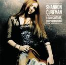 Loud Guitars, Big Suspicions/Shannon Curfman
