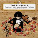 Canciones para una Orquesta Química/Los Planetas
