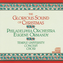 The Glorious Sound of Christmas/The Philadelphia Orchestra, Temple University Concert Choir, Robert Page, Eugene Ormandy
