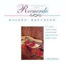 """Colección del Recuerdo """"El Bolero Ranchero""""/Various"""