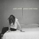Peace & Noise/Patti Smith