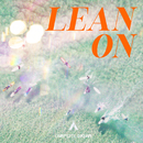 Lean On (Extended)/Campsite Dream