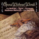 Opera Without Words/Andre Kostelanetz & His Orchestra, Columbia Symphony Orchestra, New York Philharmonic