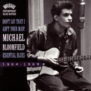 Don't Say That I Ain't Your Man!-Essential Blues/Michael Bloomfield