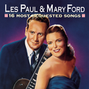 16 Most Requested Songs/Les Paul & Mary Ford