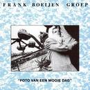Foto Van Een Mooie Dag/Frank Boeijen Groep
