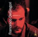 Il Mondo Di Francesco De Gregori Vol. 1/Francesco De Gregori