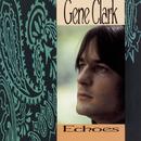 Echoes/Gene Clark