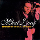 Rock 'N' Roll Hero/Meat Loaf
