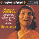 He's Got The Whole World In His Hands: Spirituals/Marian Anderson