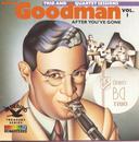 After You've Gone:The Original Benny Goodman Trio And Quartet/Benny Goodman