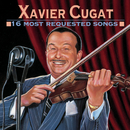 16 Most Requested Songs/Xavier Cugat