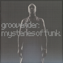 Mysteries Of Funk/Grooverider