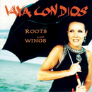 Roots And Wings/Vaya Con Dios