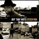 Citizen Tain/Jeff 'Tain' Watts