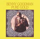 Pure Gold/Benny Goodman