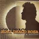 Songbirds & Roosters/Robi Draco Rosa