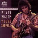 The Best Of Elvin Bishop: Tulsa Shuffle/Elvin Bishop