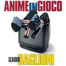 Anime In Gioco/Claudio Baglioni