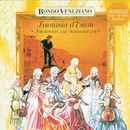 Fantasia d'Estate - Fantasien zur Sommerzeit mit Rondò Veneziano/Rondò Veneziano