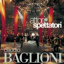 Attori e spettatori/Claudio Baglioni