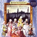 Fantasia d'Inverno - Fantasien zur Winterzeit mit Rondò Veneziano/Rondò Veneziano