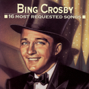 16 Most Requested Songs/Bing Crosby