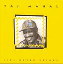 Like Never Before/Taj Mahal