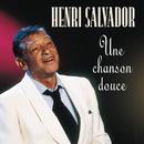 Une Chanson Douce/Henri Salvador